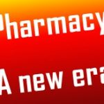 Pharmacy a new era